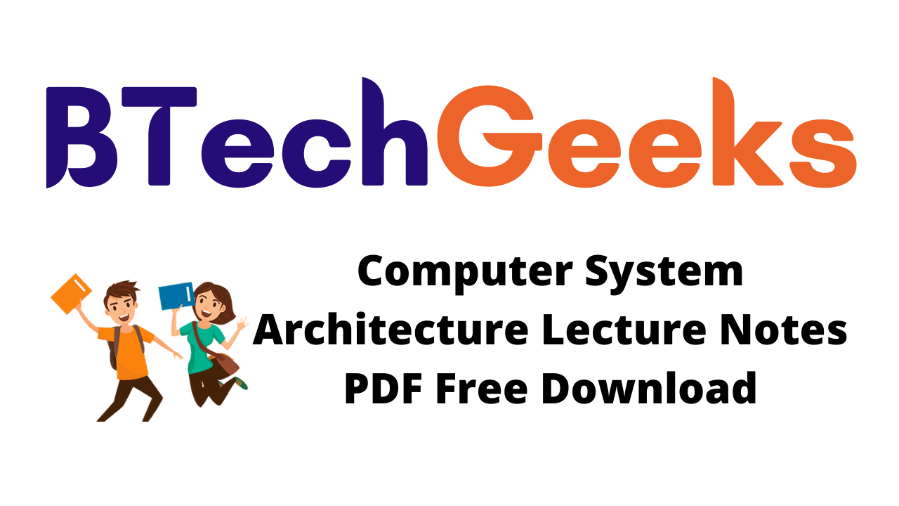 Computer System Architecture Lecture Notes