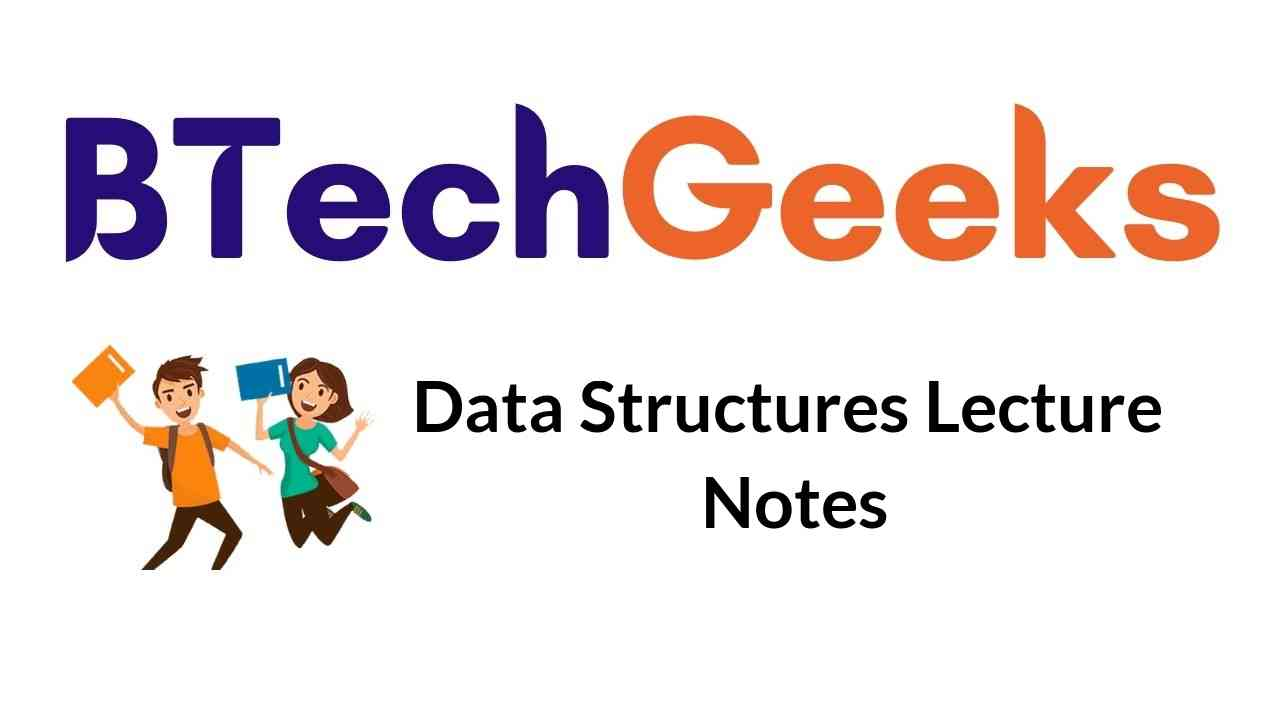 Data Structures Lecture Notes