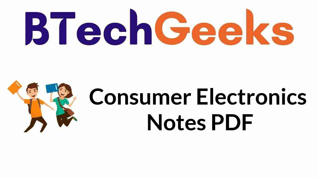 Consumer Electronics Notes
