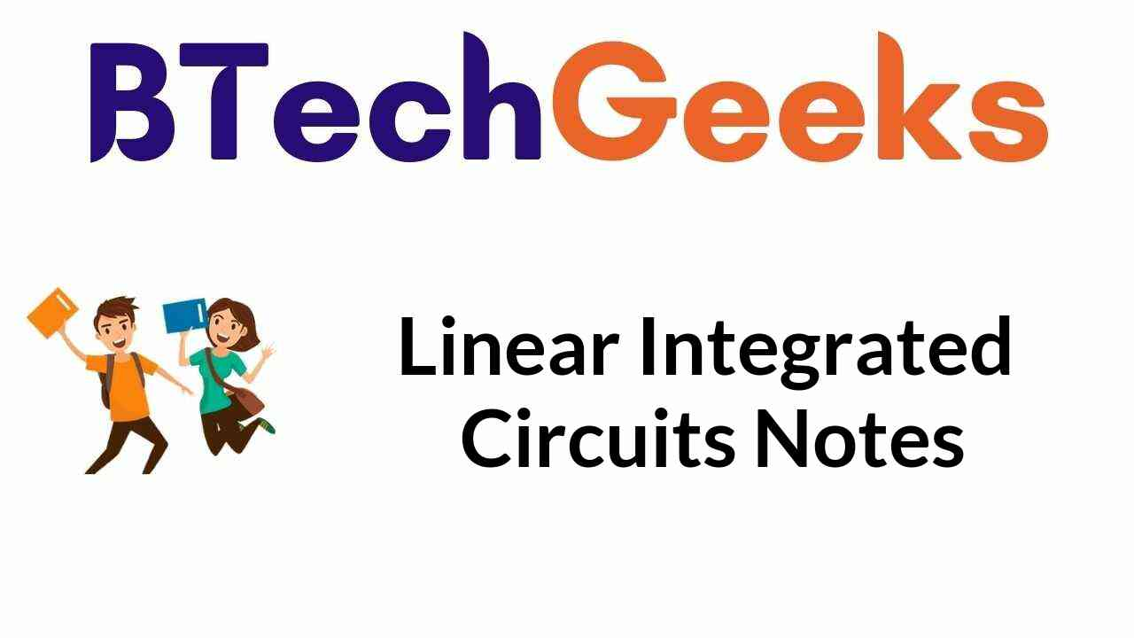 Linear Integrated Circuit Notes