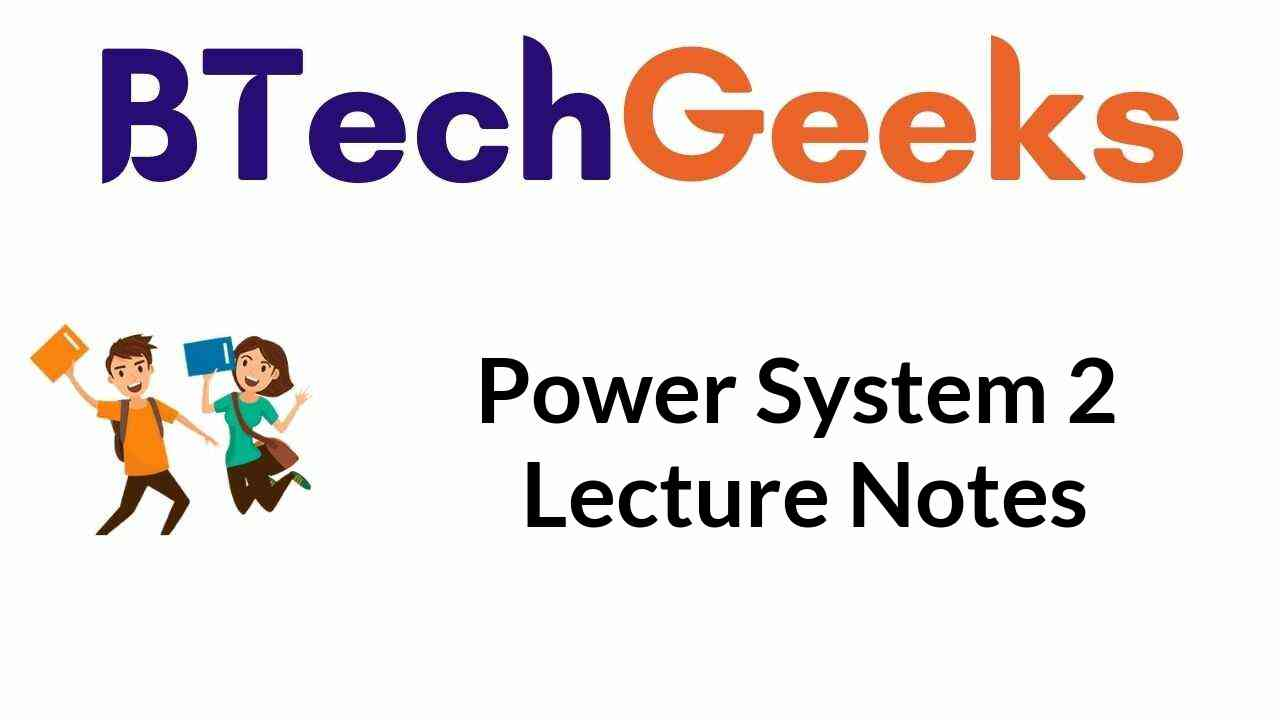 Power System 2 Lecture Notes