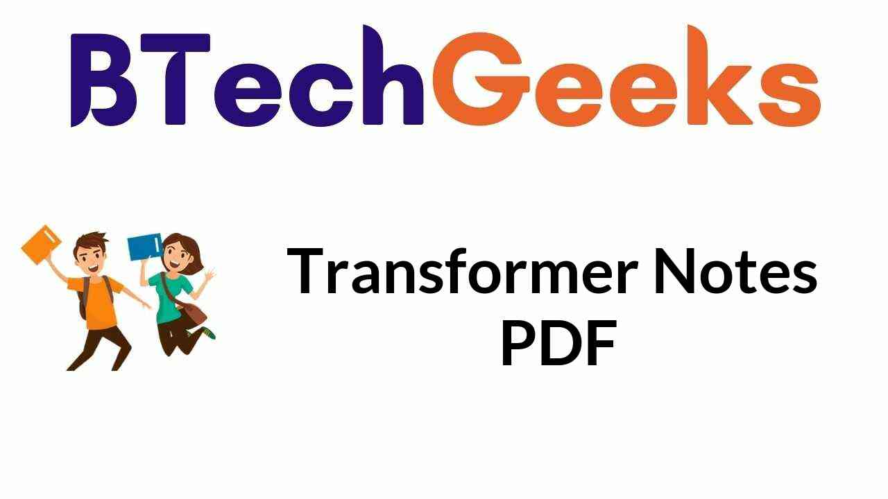 Transformer Notes PDF