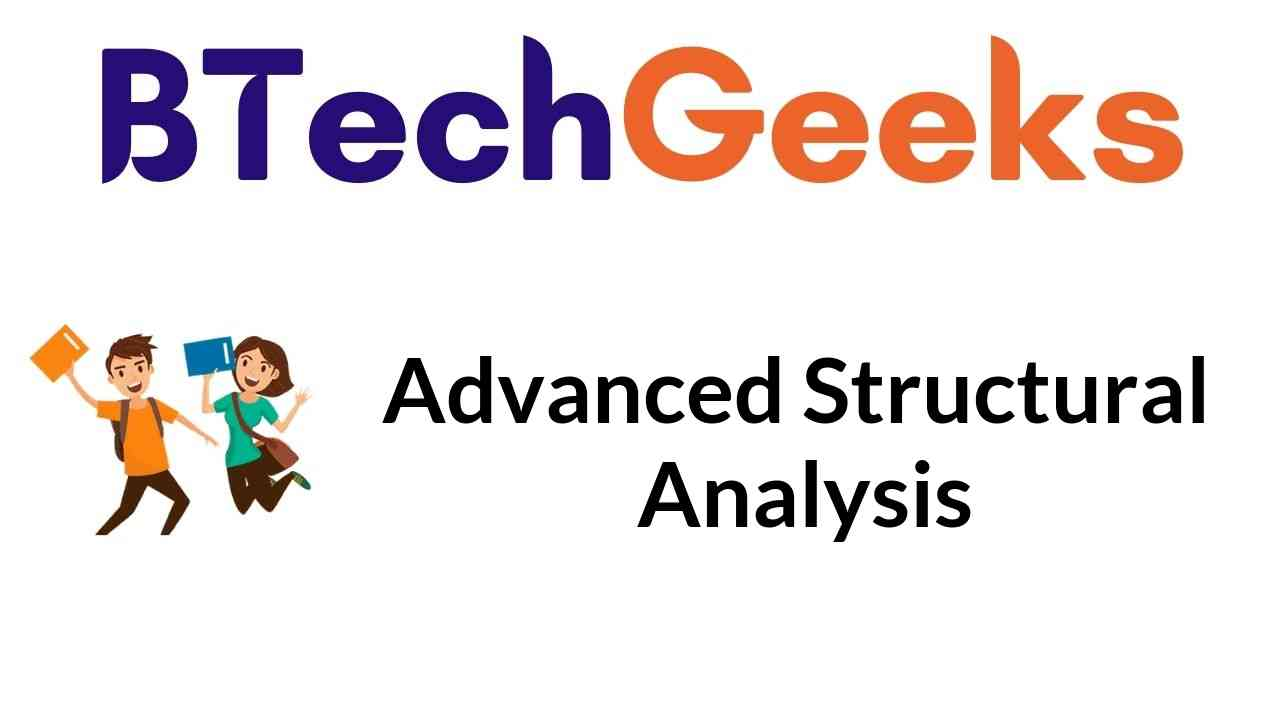 Advanced Structural Analysis Notes