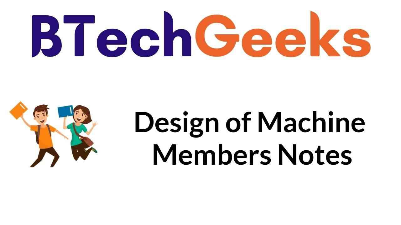 Design of Machine Members Notes