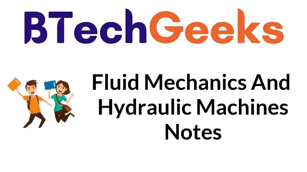Fluid Mechanics and Hydraulic Machines Notes