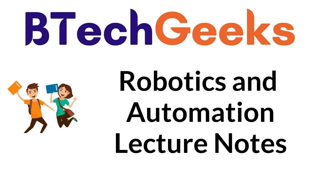 Robotics and Automation Lecture Notes