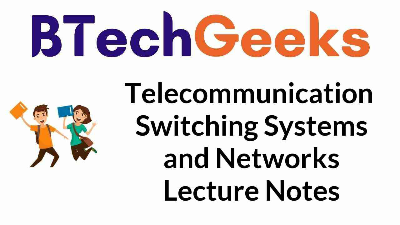 telecommunication-switching-systems-and-networks-lecture-notes