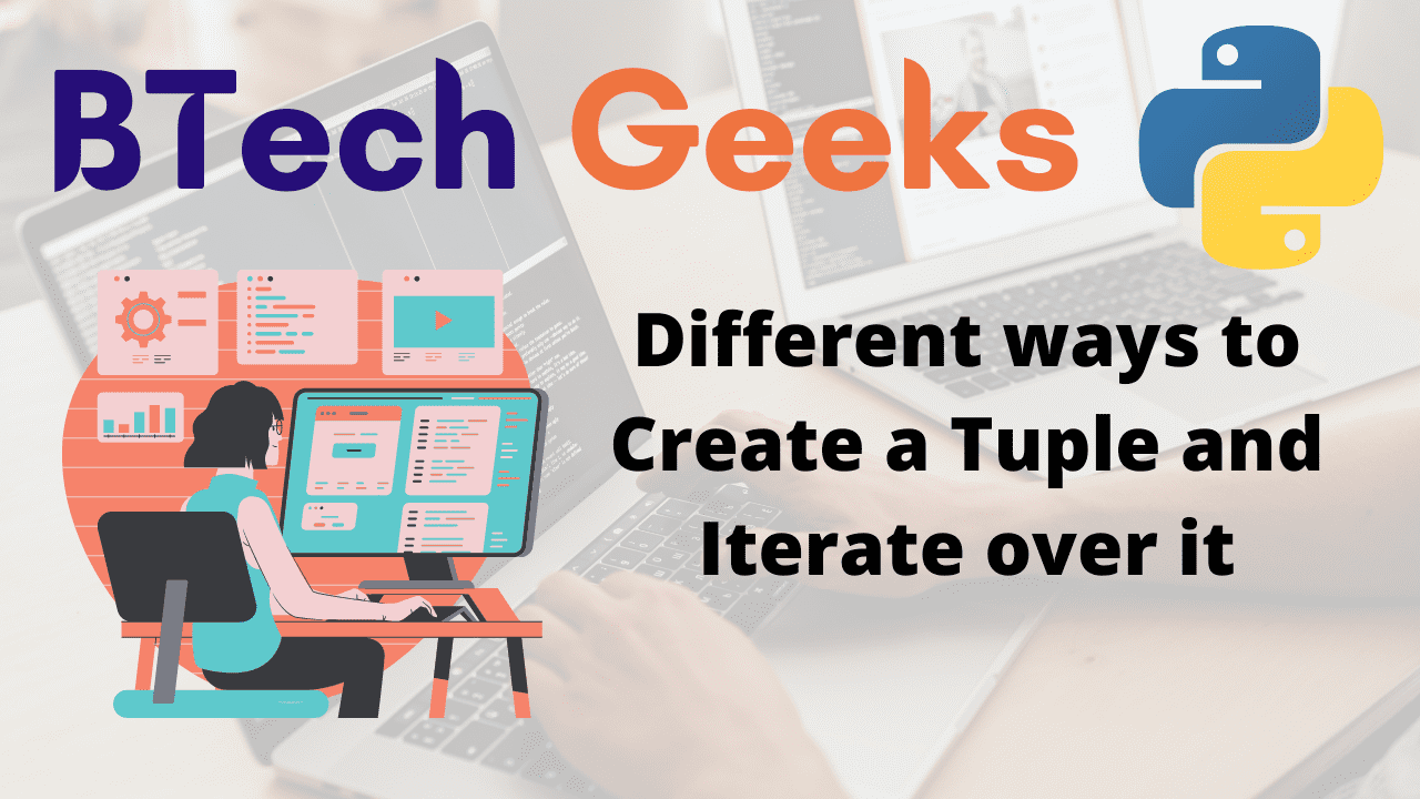 Different ways to Create a Tuple and Iterate over it