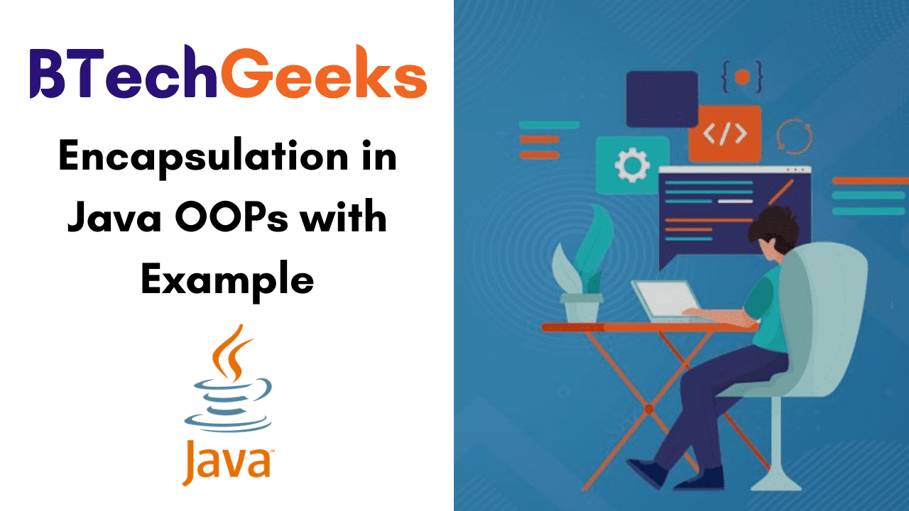 Encapsulation in Java OOPs with Example