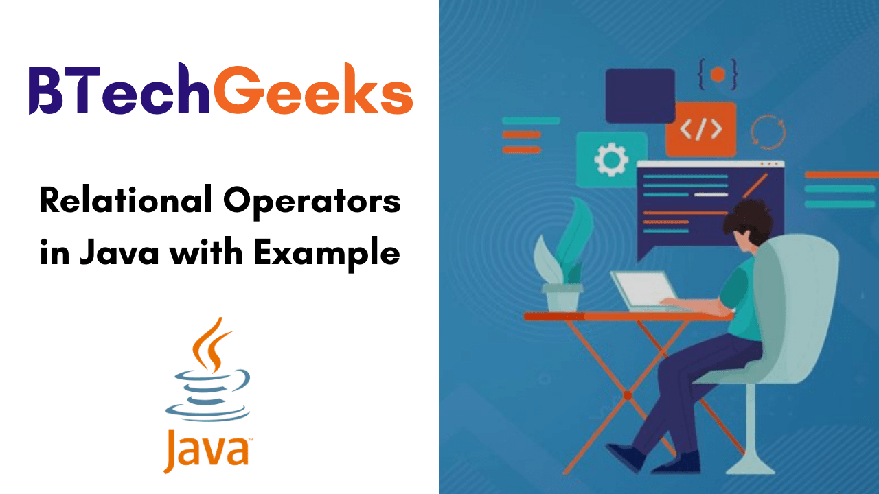 Relational Operators in Java with Example