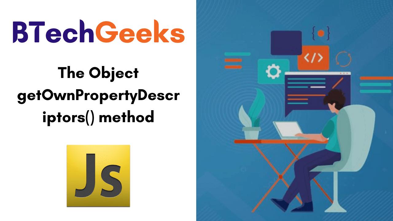 The Object getOwnPropertyDescriptors() method