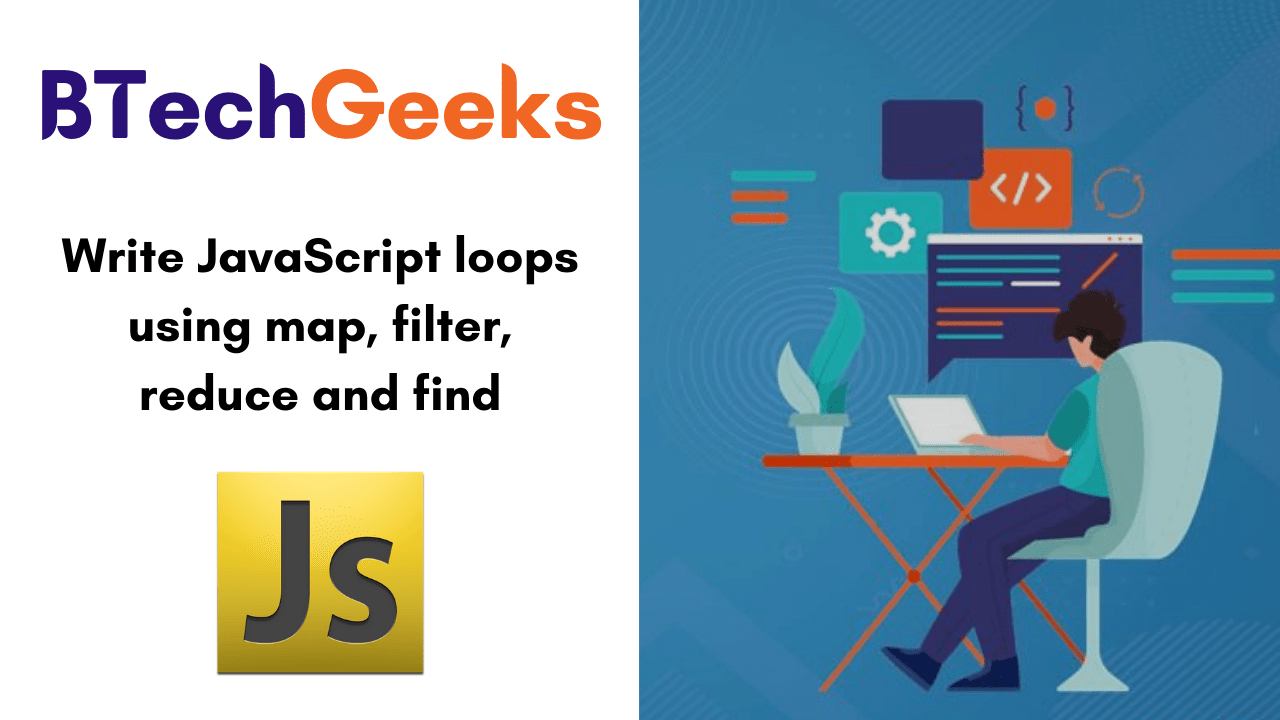 Write JavaScript loops using map, filter, reduce and find