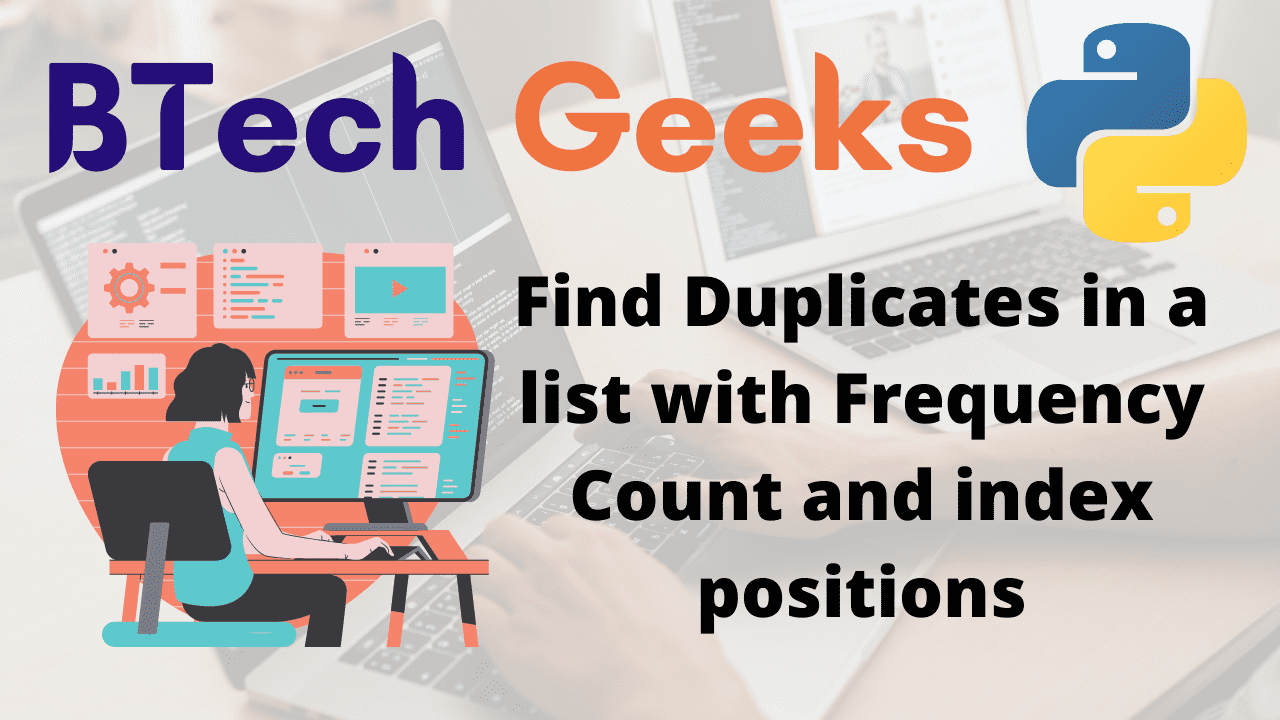 Find Duplicates in a list with Frequency Count and index positions