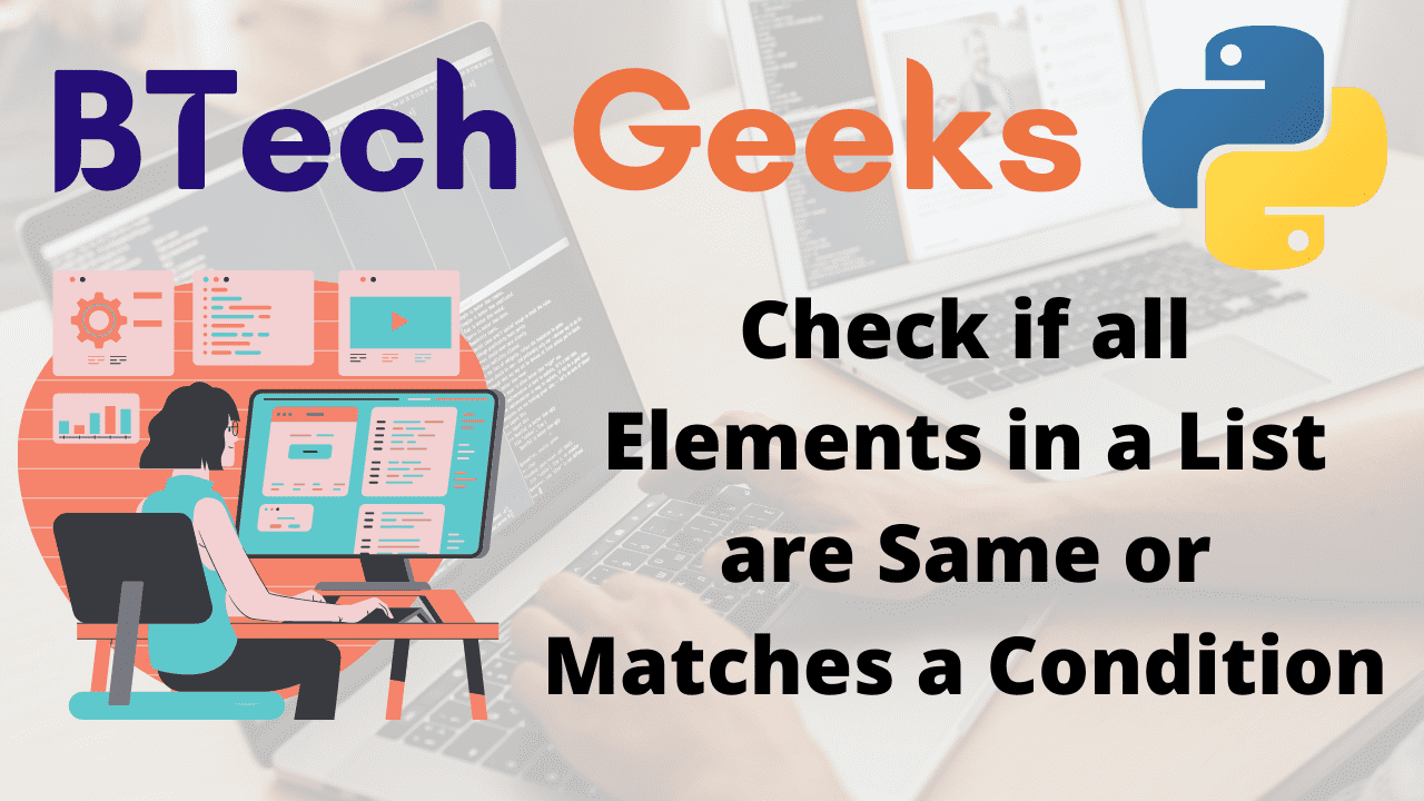 Check if all Elements in a List are Same or Matches a Condition