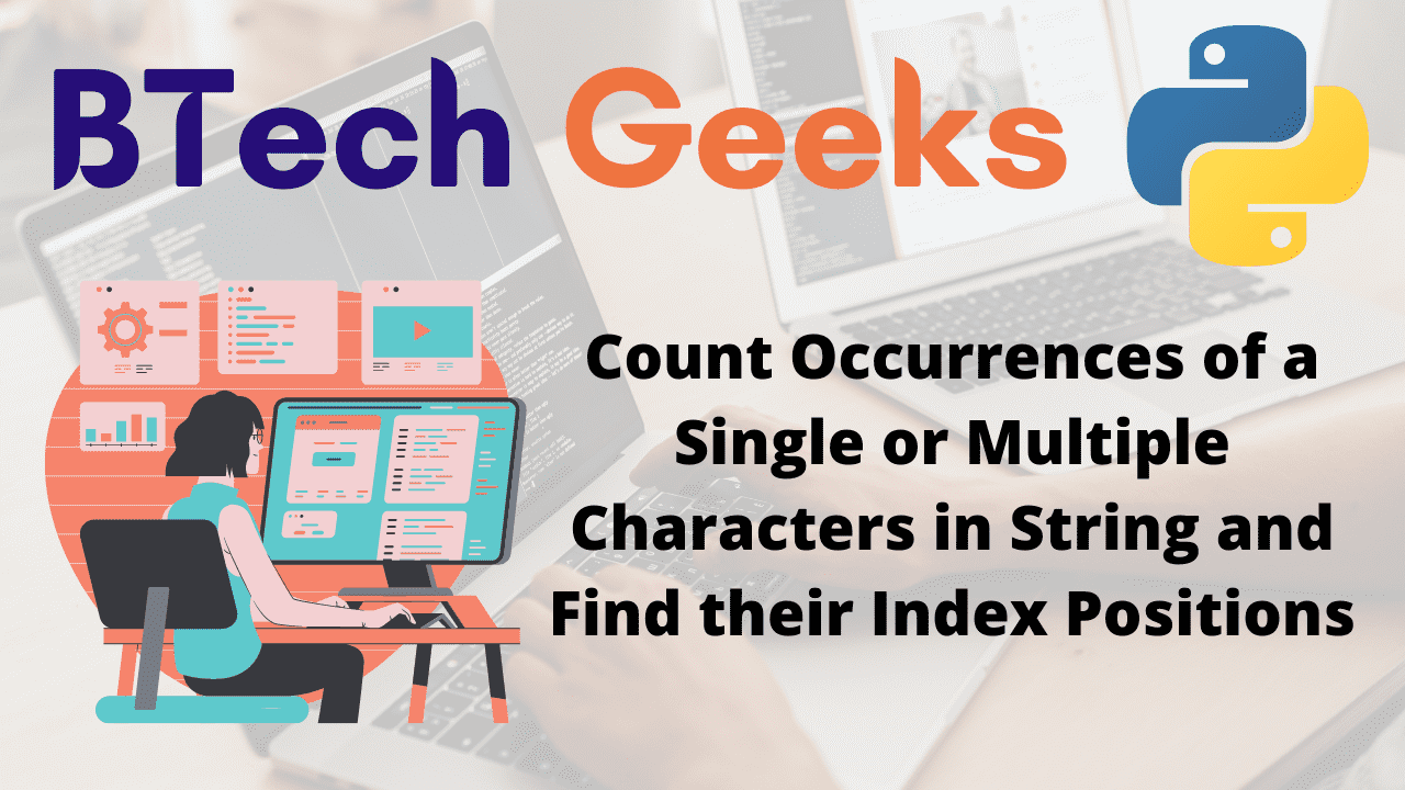 Count Occurrences of a Single or Multiple Characters in String and Find their Index Positions