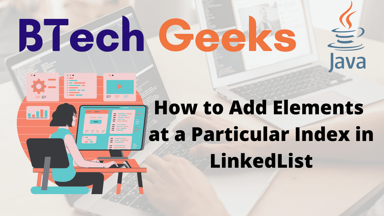 How to Add Elements at a Particular Index in LinkedList