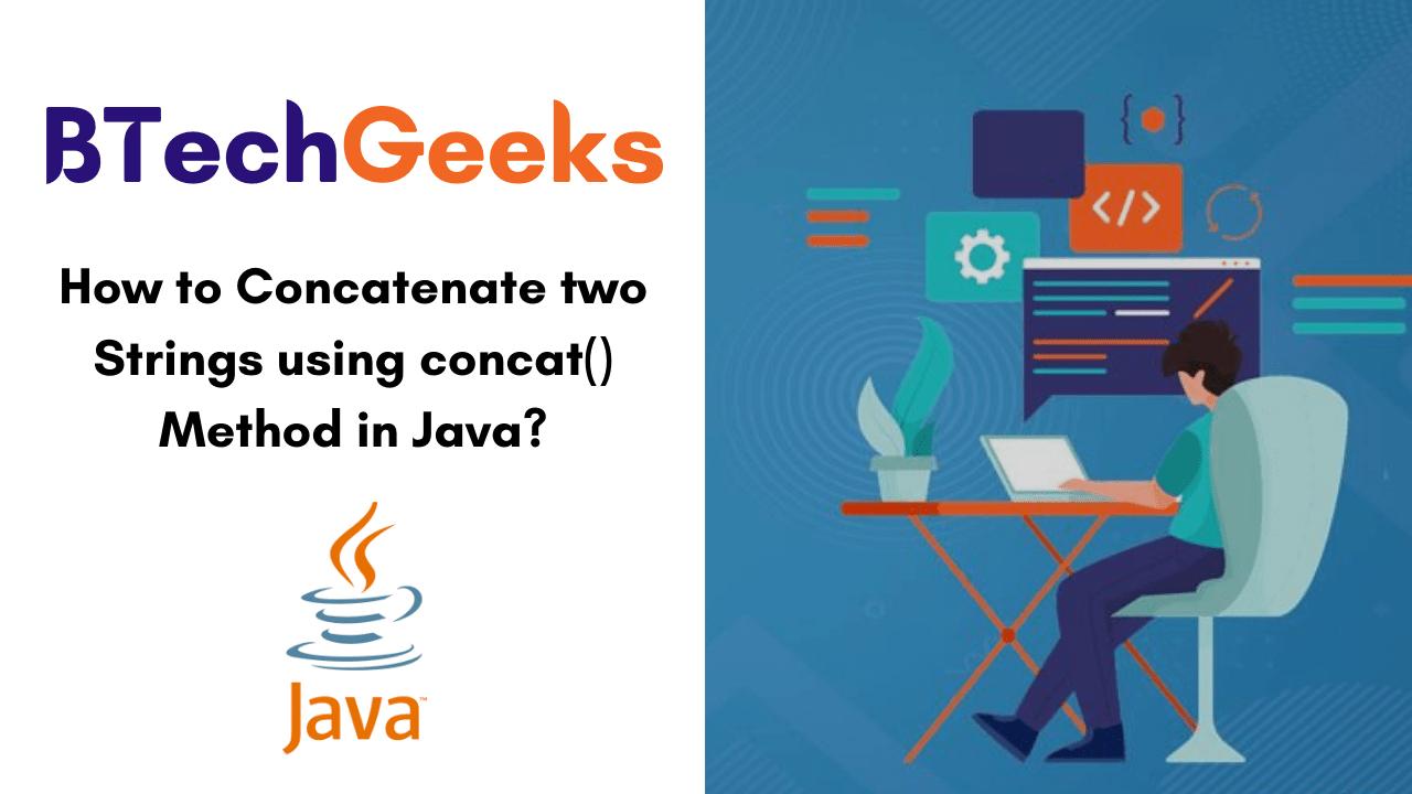 How to Concatenate two Strings using concat() Method in Java