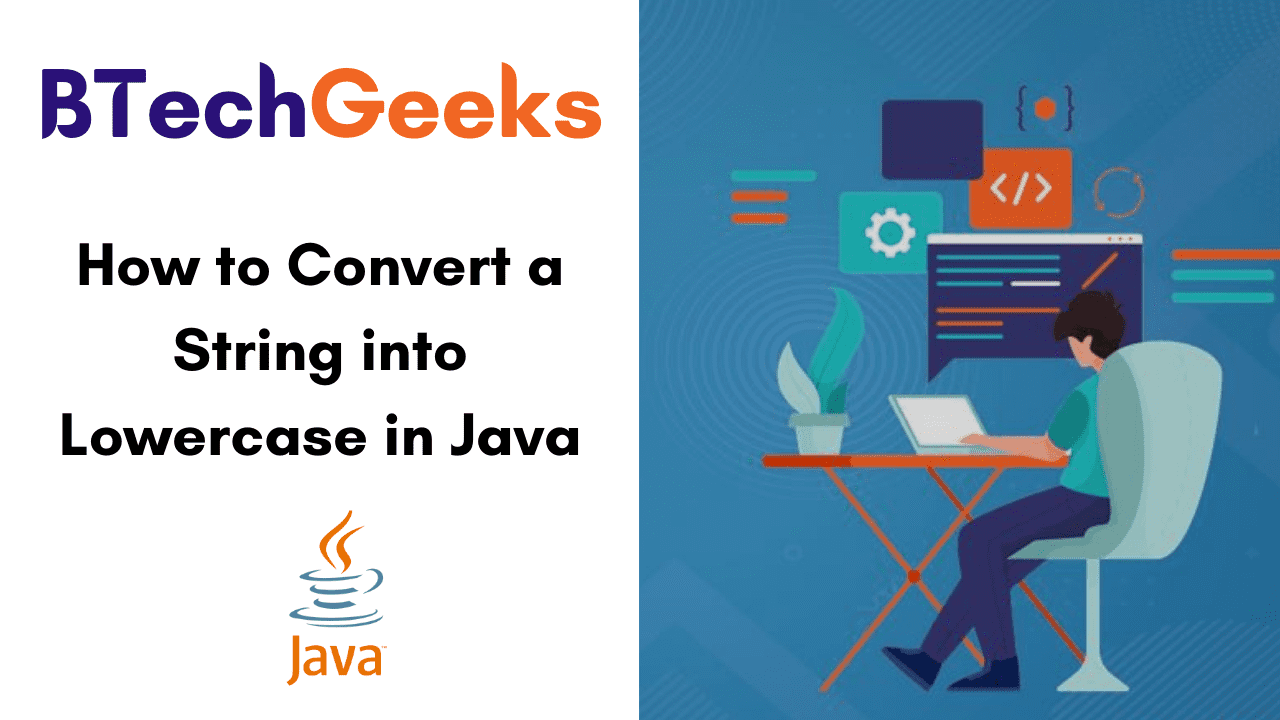 How to Convert a String into Lowercase in Java