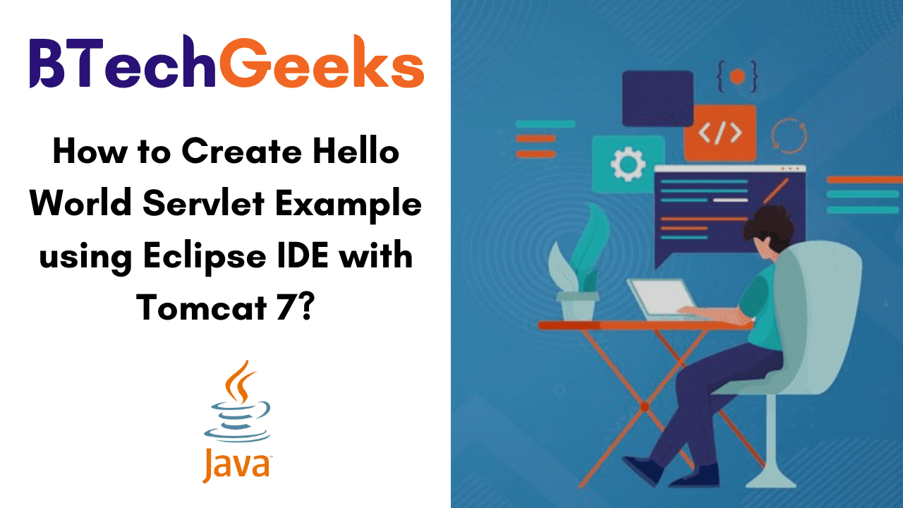 How to Create Hello World Servlet Example using Eclipse IDE with Tomcat 7