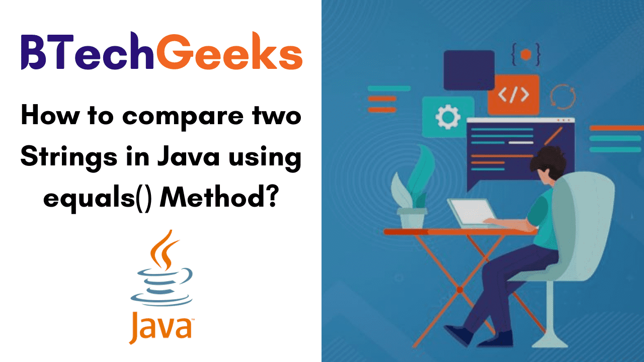 How to compare two Strings in Java using equals() Method