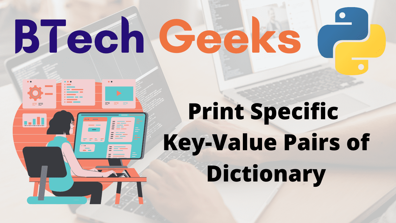 Print Specific Key-Value Pairs of Dictionary
