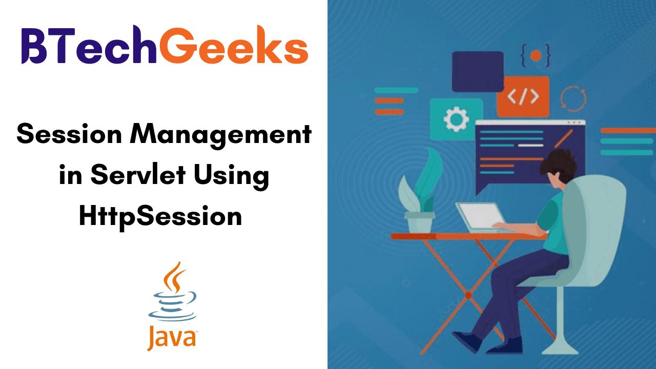 Session Management in Servlet Using HttpSession