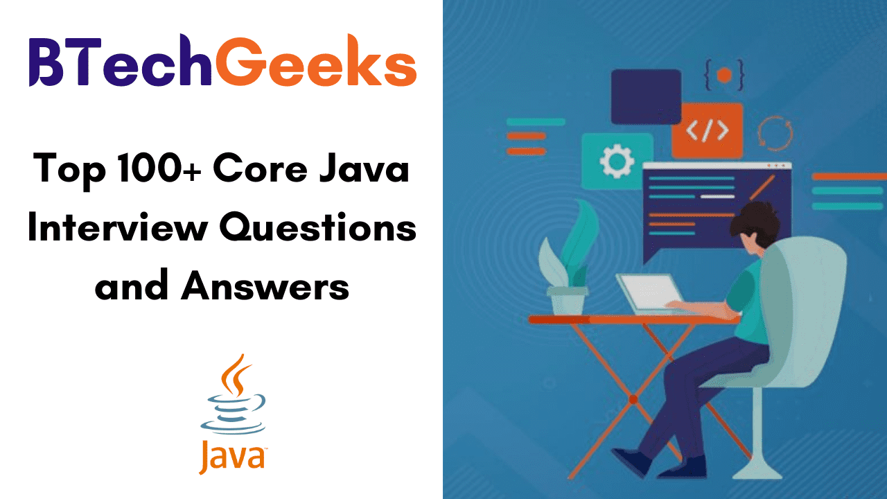 Top 100+ Core Java Interview Questions and Answers