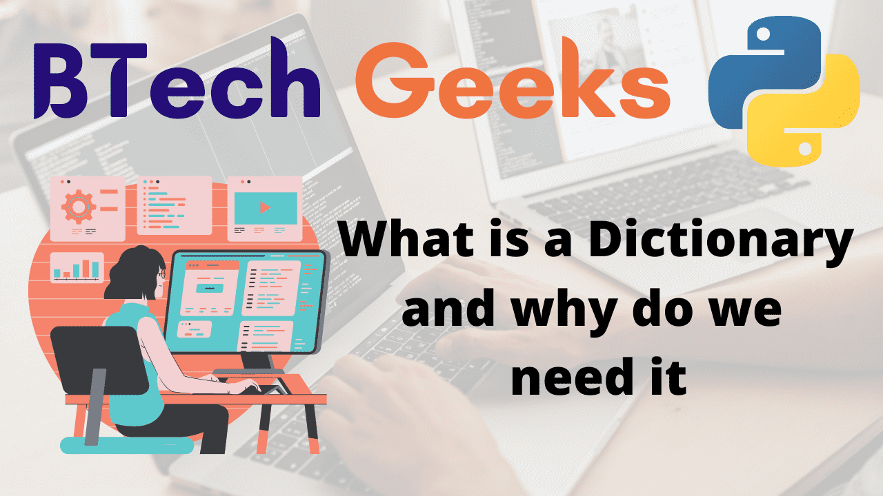 What is a Dictionary in Python and why do we need it