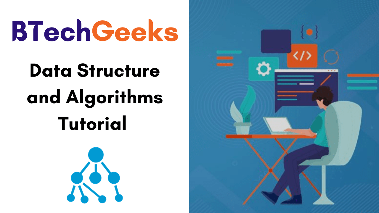 Data Structure and Algorithms Tutorial