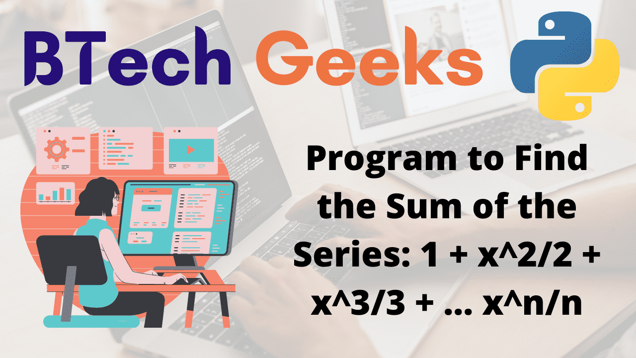 Program to Find the Sum of the Series 1 + x^22 + x^33 + … x^nn