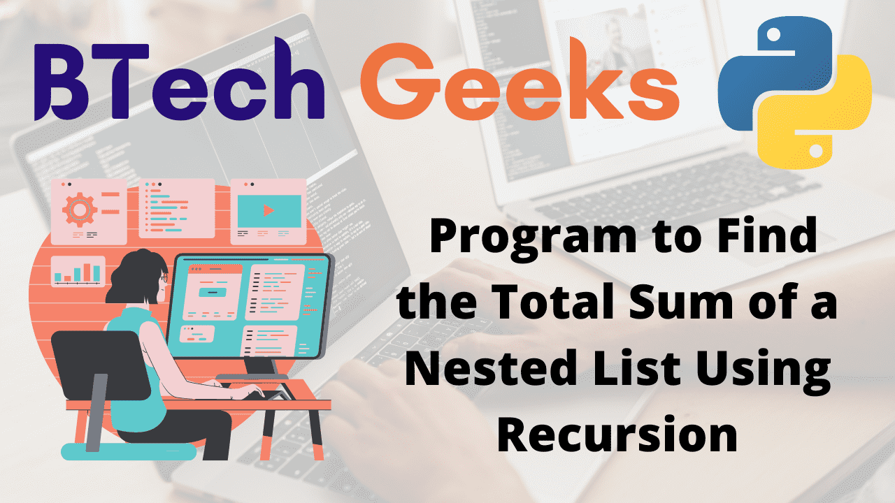 Program to Find the Total Sum of a Nested List Using Recursion