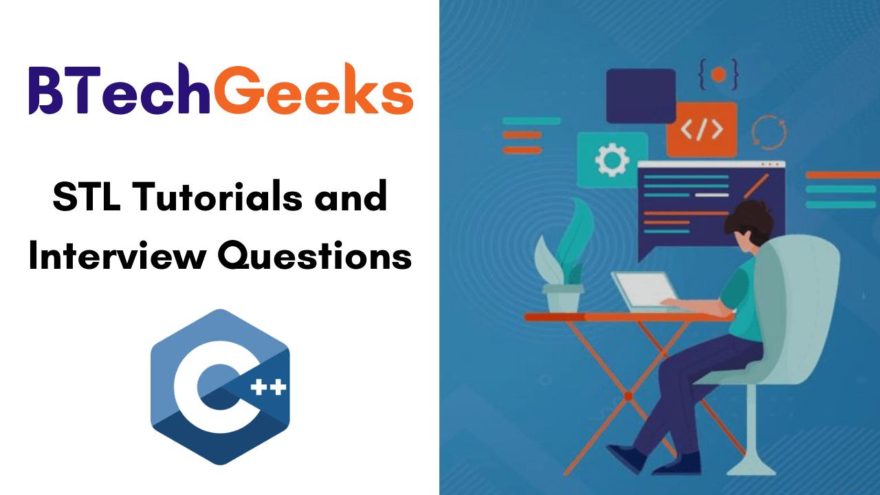STL Tutorials and Interview Questions