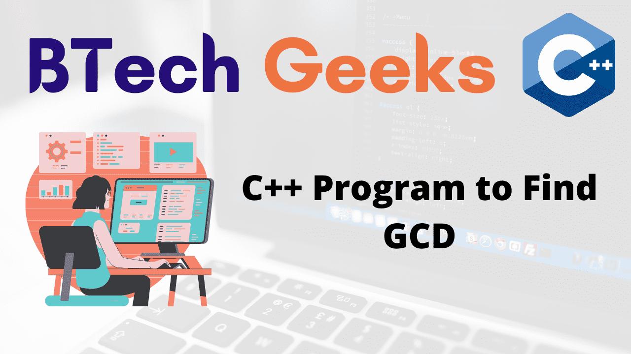 C++ Program to Find GCD