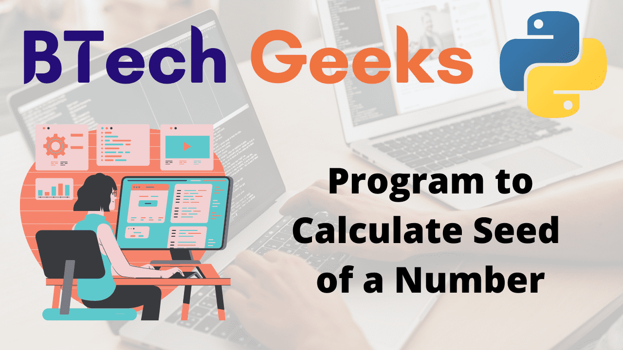 Program to Calculate Seed of a Number