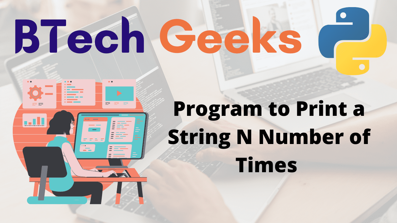 Program to print a String N Number of times
