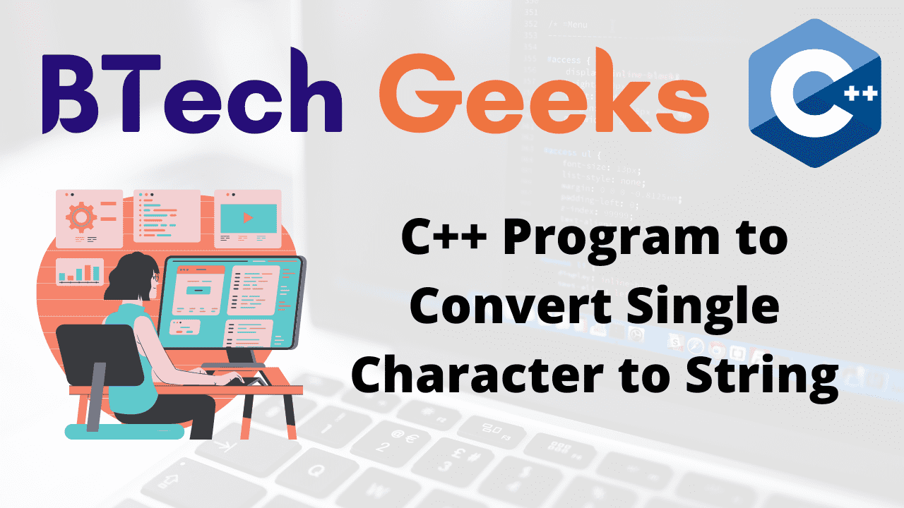 C++ Program to Convert Single Character to String
