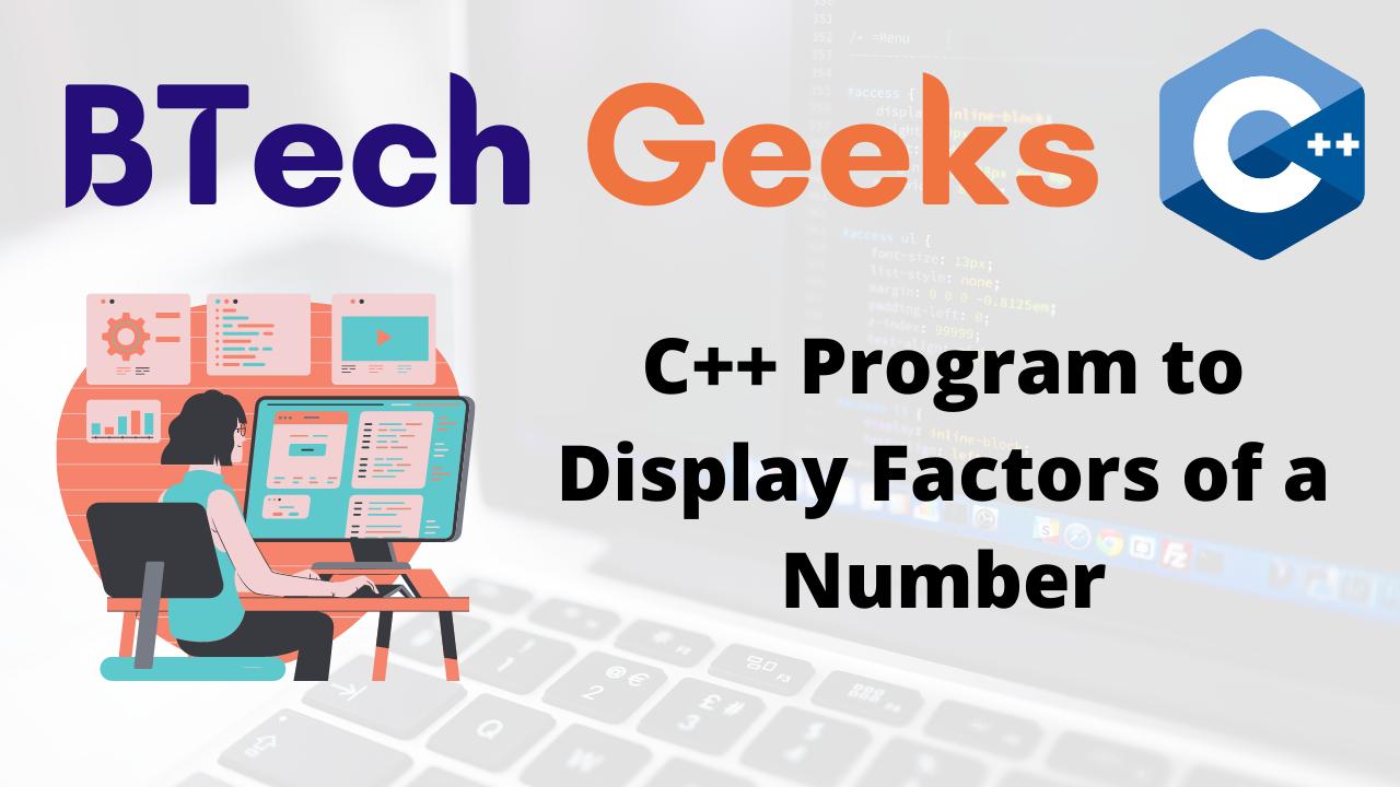 C++ Program to Display Factors of a Number