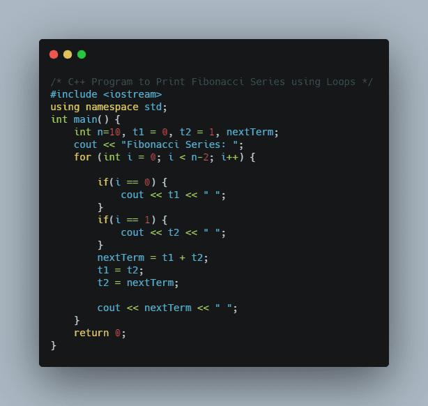 C++ Program to print Fibonacci Series using Loops