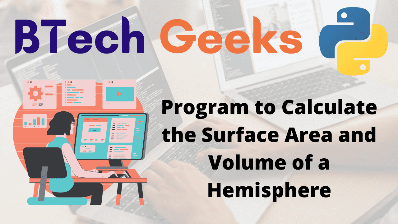 Program to Calculate the Surface Area and Volume of a Hemisphere