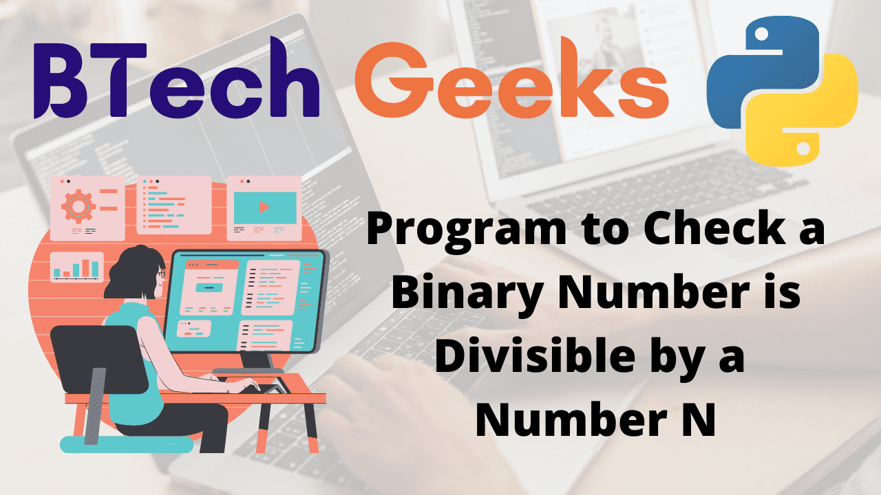 Program to Check a Binary Number is Divisible by a Number N