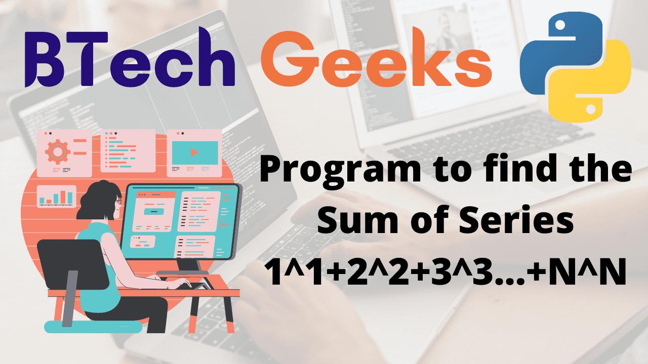 Program to find the Sum of Series 1^1+2^2+3^3...+N^N