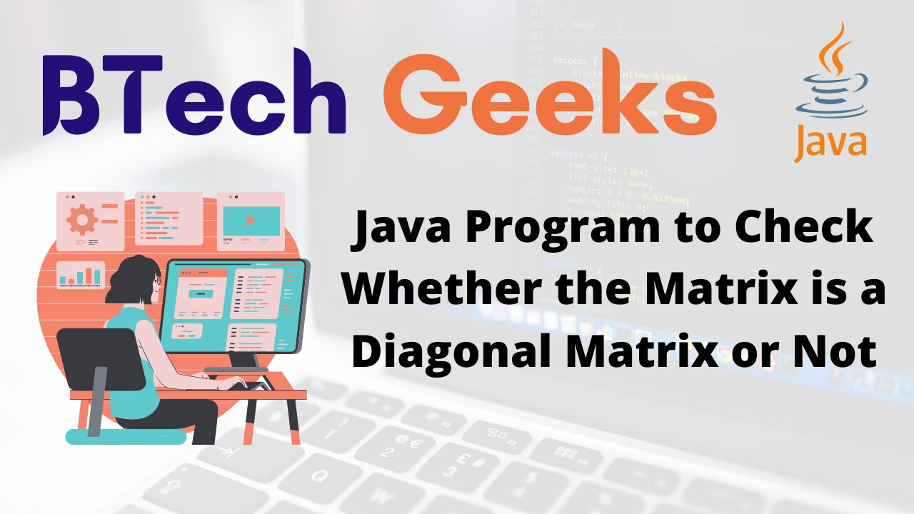 Java Program to Check Whether the Matrix is a Diagonal Matrix or Not
