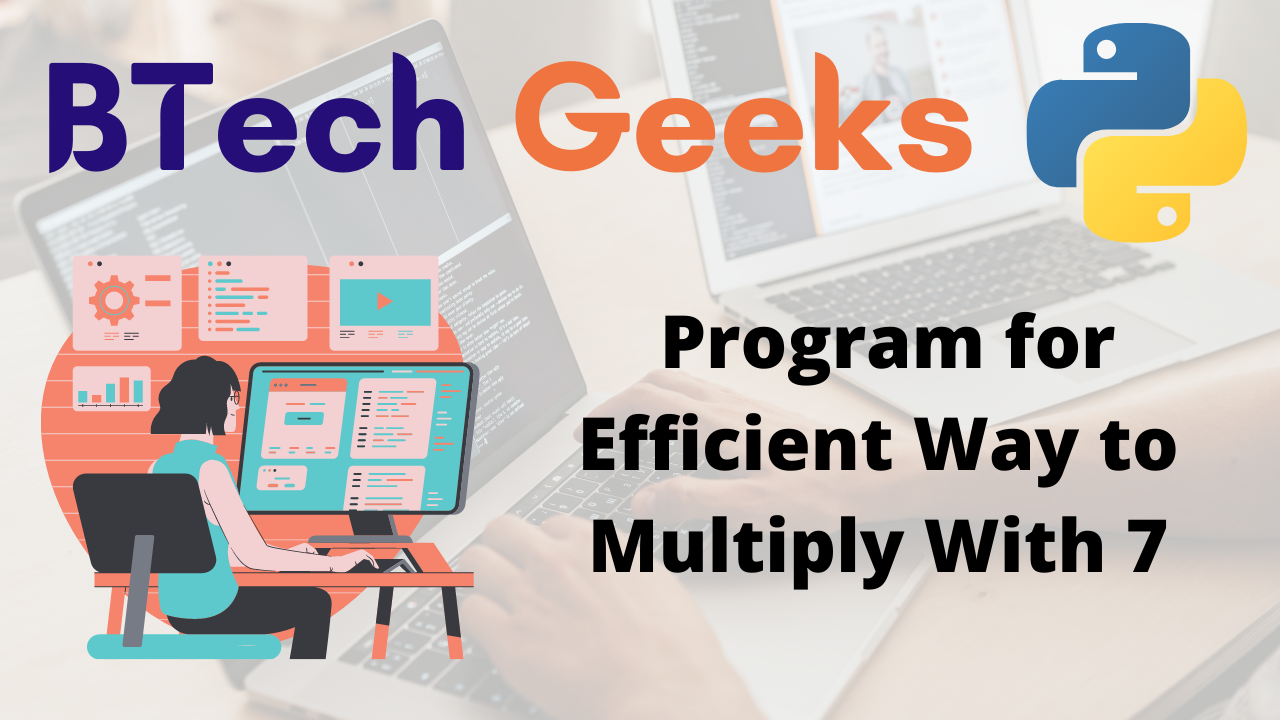 Program for Efficient Way to Multiply With 7