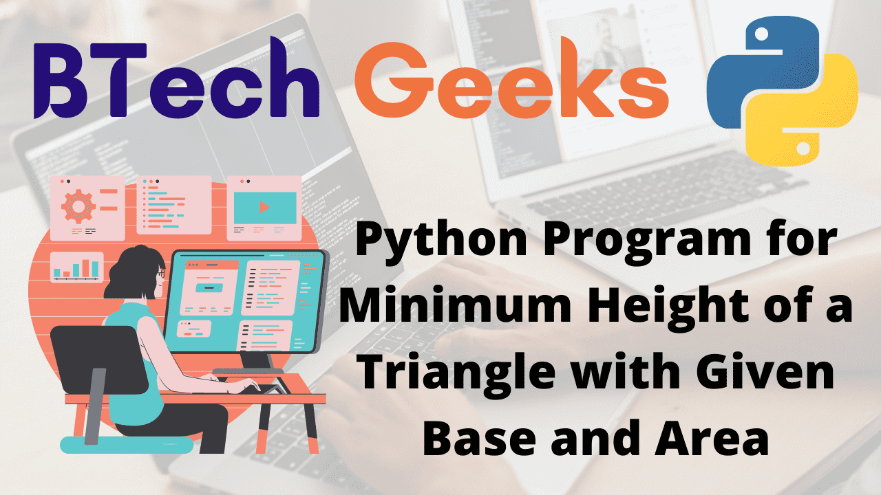 Program for Minimum Height of a Triangle with Given Base and Area