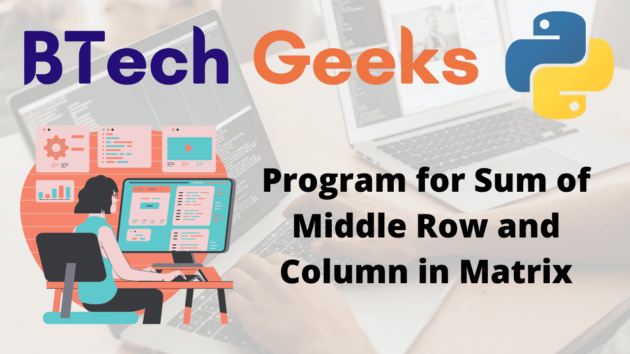 Program for Sum of Middle Row and Column in Matrix