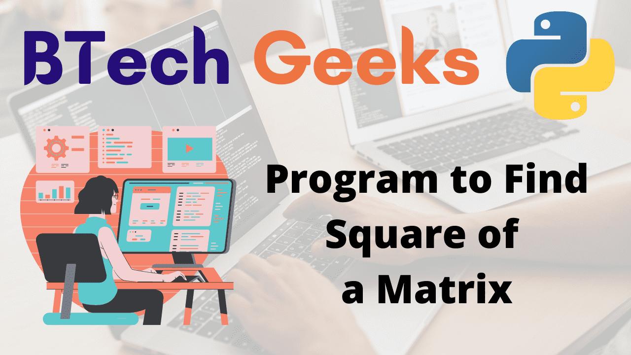 Program to Find Square of a Matrix