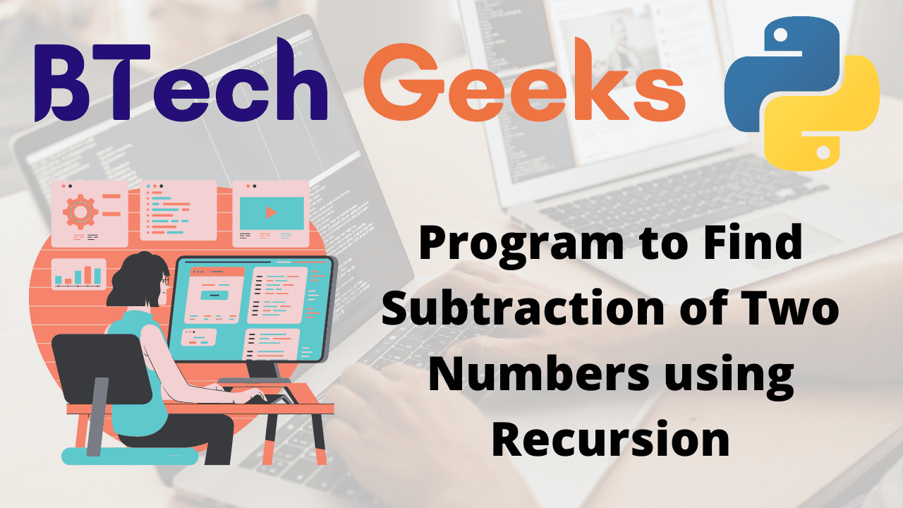 Program to Find Subtraction of Two Numbers using Recursion