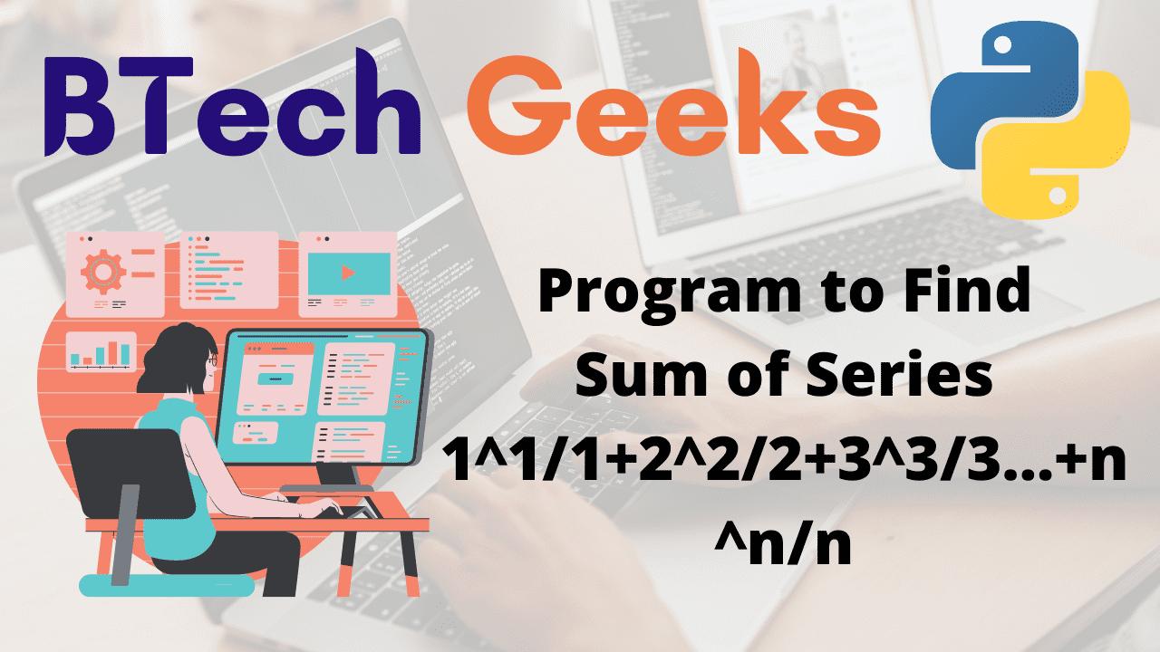 Program to Find Sum of Series 1^11+2^22+3^33...+n^nn
