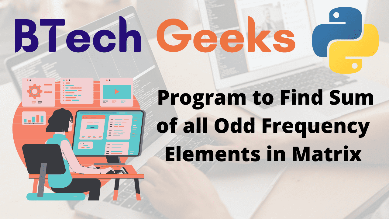 Program to Find Sum of all Odd Frequency Elements in Matrix