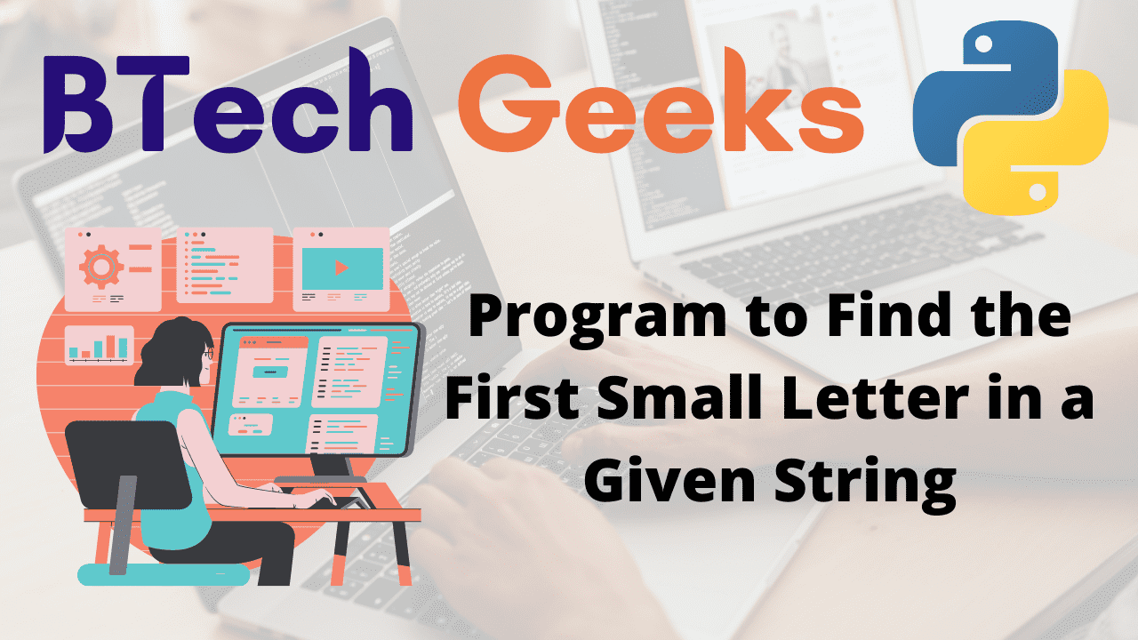 Program to Find the First Small Letter in a Given String